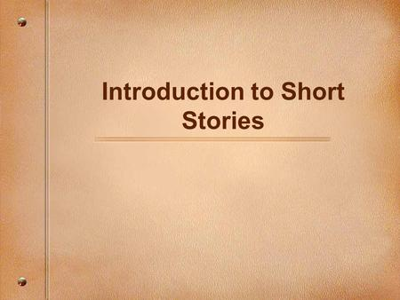 "Introduction to Short Stories. Agenda 9/28/12 Attendance/Write down HW Warm-up Lecture: Features of a short story Read: ""The Necklace"" Group work: Analysis."