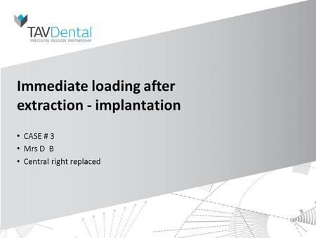 Immediate loading after extraction - implantation