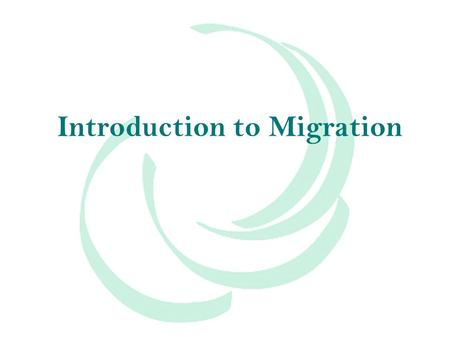 Introduction to Migration. Migration is Global In 2011, 215 million live outside country of birth 700 million migrate within their country Demographic.