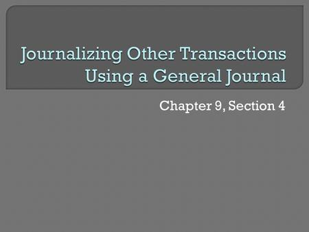 Chapter 9, Section 4.  Used for any transaction that cannot be recorded in a special journal. Examples:  Buying supplies/equipment on account  Purchases.