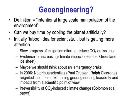 "Geoengineering? Definition = ""intentional large scale manipulation of the environment"" Can we buy time by cooling the planet artificially? Initially 'taboo'"