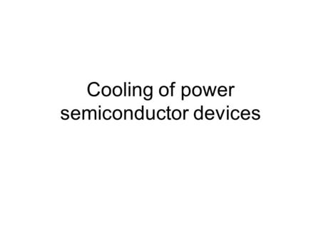 Cooling of power semiconductor devices