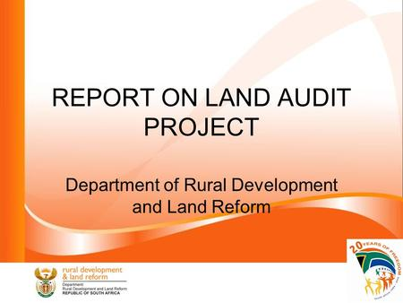 REPORT ON LAND AUDIT PROJECT Department of Rural Development and Land Reform.
