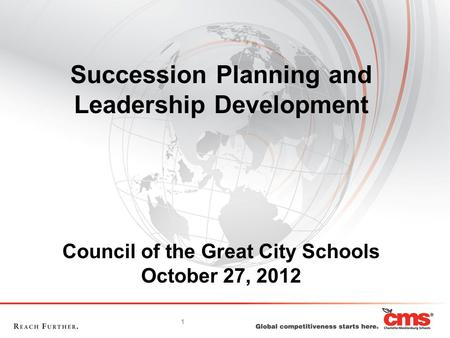 1 Council of the Great City Schools October 27, 2012 Succession Planning and Leadership Development.