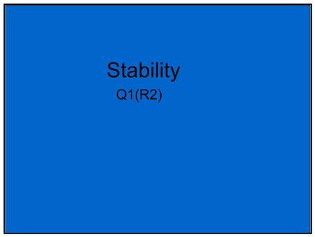 Stability Q1(R2). Role Of Stability Safety and efficacy of drug product are established during development via clinical studies Quality is established.