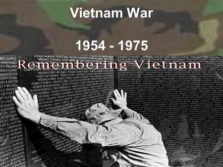 Vietnam War 1954 - 1975. French Occupation of Vietnam Catholic missionaries were the first Frenchmen in Vietnam. Later trade between the two nations developed.