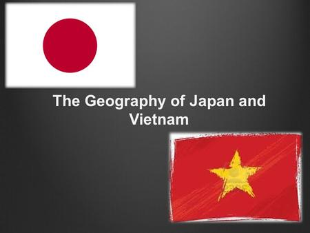 The Geography of Japan and Vietnam. Physical size: 163,695 sq. miles Population: 38,041,430 Pop. Density: 232 people per sq m Japan Size Comparisons Physical.