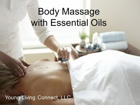 Body Massage with Essential Oils Young Living Connect, LLC.