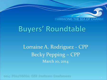 Lorraine A. Rodriguez - CPP Becky Pepping – CPP March 10, 2014 1.