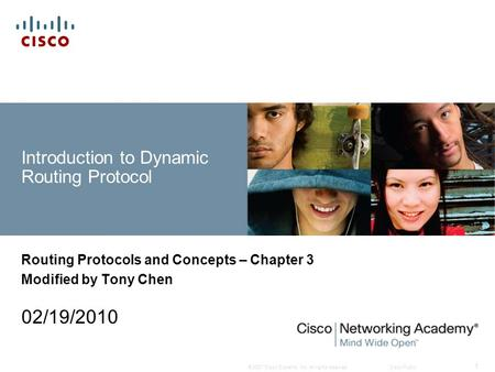 © 2007 Cisco Systems, Inc. All rights reserved.Cisco Public 1 Introduction to Dynamic Routing Protocol Routing Protocols and Concepts – Chapter 3 Modified.