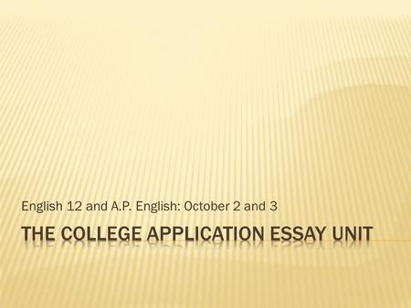 THE college application essay Unit