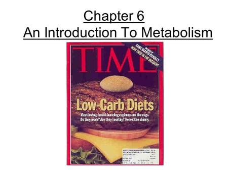 Chapter 6 An Introduction To Metabolism. Metabolism/Bioenergetics Metabolism: The totality of an organism's chemical processes; managing the material.