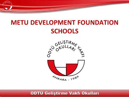 METU DEVELOPMENT FOUNDATION SCHOOLS. METU DF Schools is a private school under the foundation of the Middle East Technical University in Ankara. It.