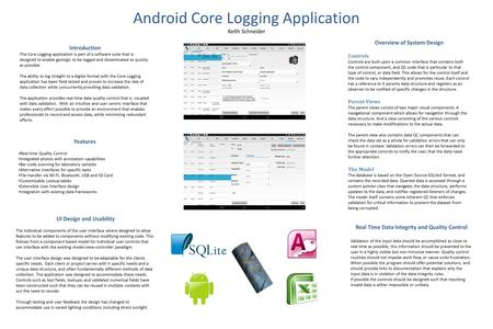 Android Core Logging Application Keith Schneider Introduction The Core Logging application is part of a software suite that is designed to enable geologic.