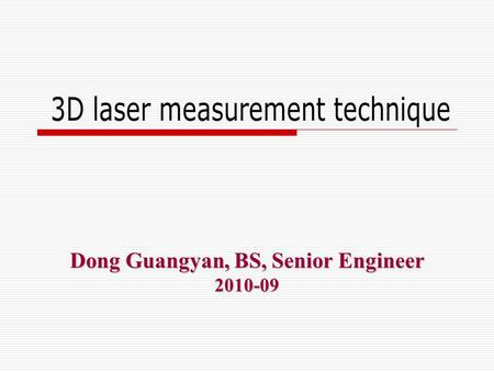 Dong Guangyan, BS, Senior Engineer 2010-09. Outline  1. Summary  2. Basic principle & typical specifications  3. Comparison with traditional surveying.