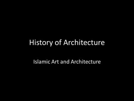 History of Architecture Islamic Art and Architecture.