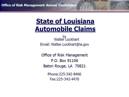 Office of Risk Management Annual Conference State of Louisiana Automobile Claims by Walter Lockhart   Office of Risk Management.