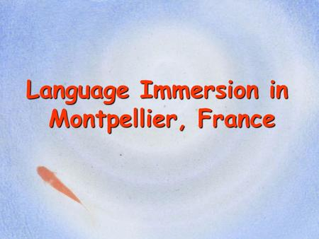 Language Immersion in Montpellier, France. IMEF - Institut Européen de Français  34 rue Saint-Guilhem C.S. 49047 | 34967.