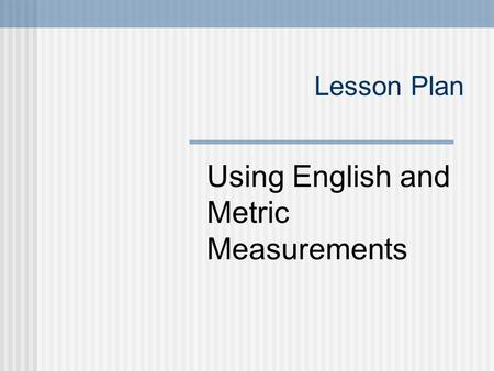 Using English and Metric Measurements