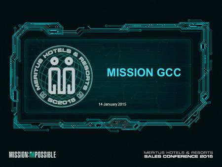 MISSION GCC 14 January 2015. We Choose to Accept.