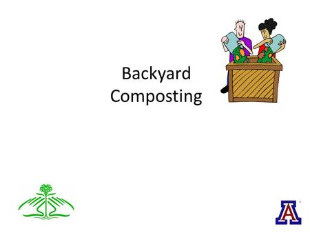 Backyard Composting. Why Compost? Recycle waste materials Enhance soil structure Reduce soil losses from erosion Improve oxygen availability in soil Increase.