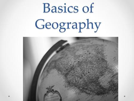Basics of Geography.
