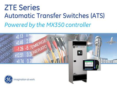 ZTE Series Automatic Transfer Switches (ATS) Powered by the MX350 controller.
