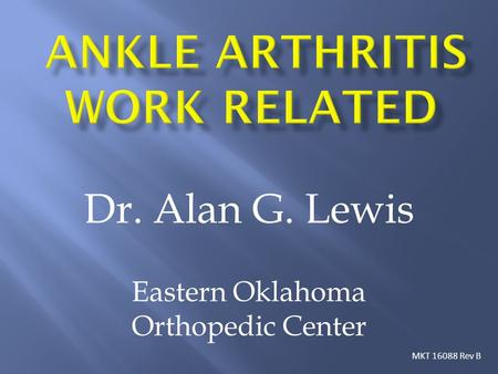 Dr. Alan G. Lewis Eastern Oklahoma Orthopedic Center MKT 16088 Rev B.