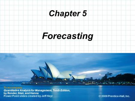 © 2008 Prentice-Hall, Inc. Chapter 5 To accompany Quantitative Analysis for Management, Tenth Edition, by Render, Stair, and Hanna Power Point slides created.