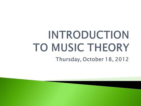 Thursday, October 18, 2012.  Music Sharing!  Review: Common Harmonies (major & minor)  Review: Cadences  New: Passing Tones & Neighboring Tones 