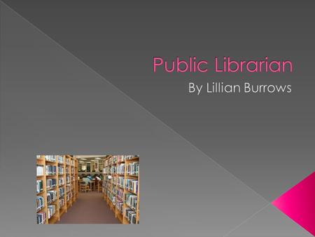  Interviewee: Anne Mosher, Children Librarian/Public Librarian, Pitkin county library  Chosen because of previous involvement and enjoyment › (Lack.