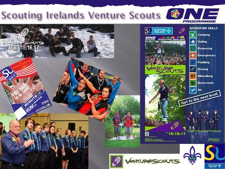 Venture Scouting is for youth members aged 15 to 17 inclusive The experience of Venture Scouting is unique. It's all about :