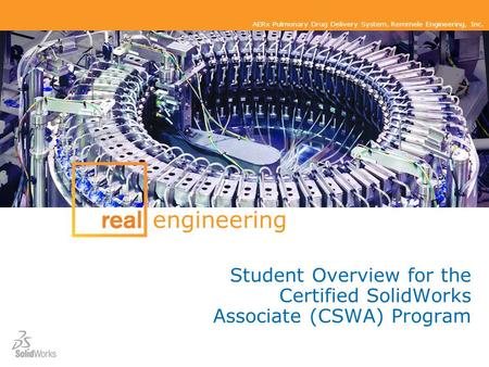AERx Pulmonary Drug Delivery System, Remmele Engineering, Inc. Student Overview for the Certified SolidWorks Associate (CSWA) Program engineering.