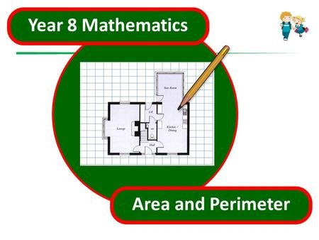 Year 8 Mathematics Area and Perimeter