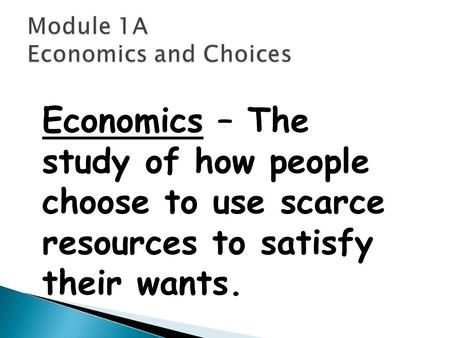 Module 1A Economics and Choices