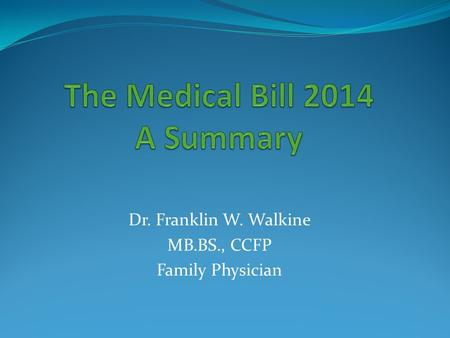 Dr. Franklin W. Walkine MB.BS., CCFP Family Physician.