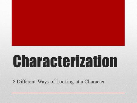 8 Different Ways of Looking at a Character