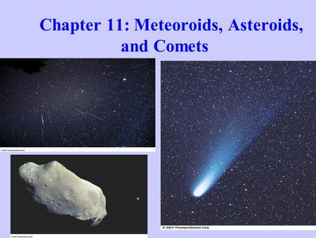 Chapter 11: Meteoroids, Asteroids, and Comets. The Kuiper Belt of comets spreads from Neptune out 500 AU from the Sun Kuiper Belt Objects.