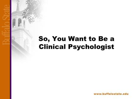 So, You Want to Be a Clinical Psychologist. Is Clinical Psychology for Me? Most people considering clinical psychology are interested in understanding.