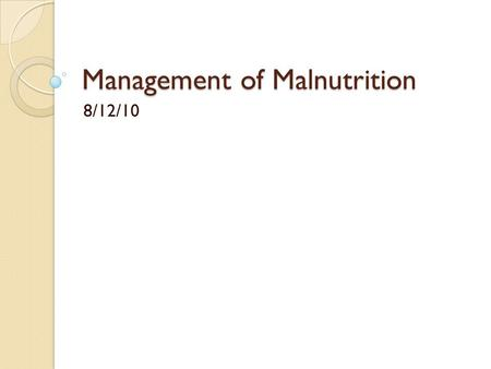 Management of Malnutrition 8/12/10. Derby PCT recently produced and released:  Nutritional Management Algorithm for Effective Prescribing of Oral Nutritional.