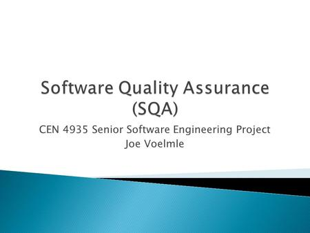 CEN 4935 Senior Software Engineering Project Joe Voelmle.