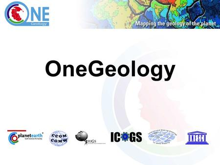 OneGeology IC GS. A project to make web-accessible the best available geological map data worldwide at a scale of about 1:1 million, as a Geological Survey.
