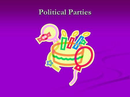 "Political Parties. What's a party? American Government defines it as ""a group of office holders, candidates, activists, and voters who identify with a."