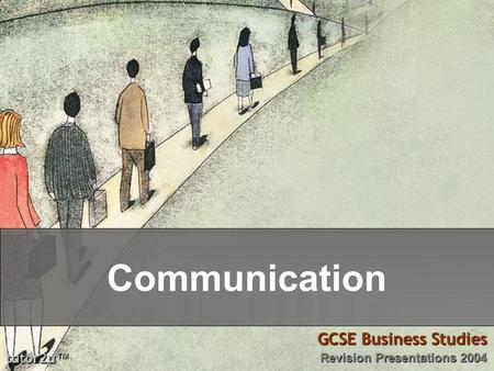 Communication tutor2u ™ GCSE Business Studies Revision Presentations 2004.