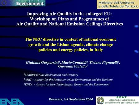 Brussels, 1-2 September 2004 Improving Air Quality in the enlarged EU: Workshop on Plans and Programmes of Air Quality and National Emission Ceilings Directives.