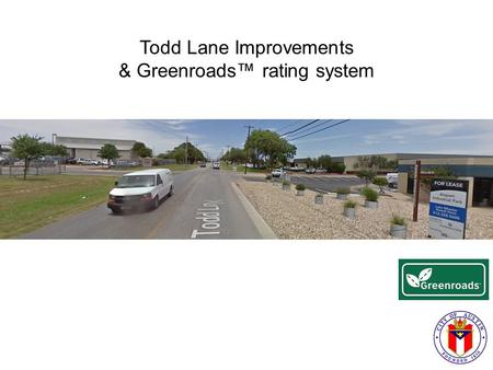 Todd Lane Improvements & Greenroads™ rating system.