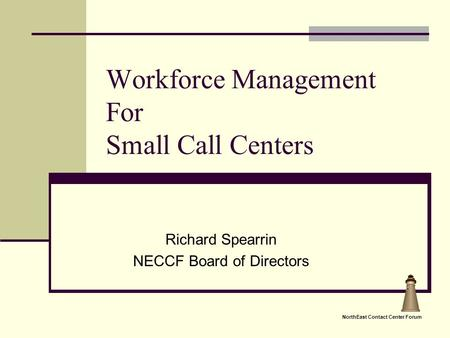 Workforce Management For Small Call Centers