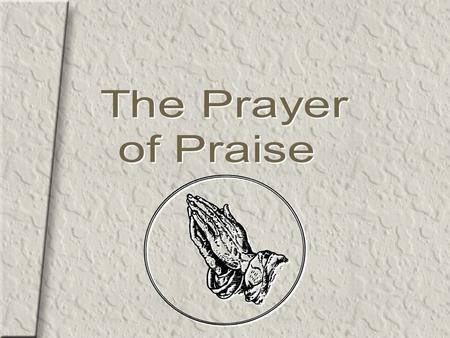 The Prayer of Praise.