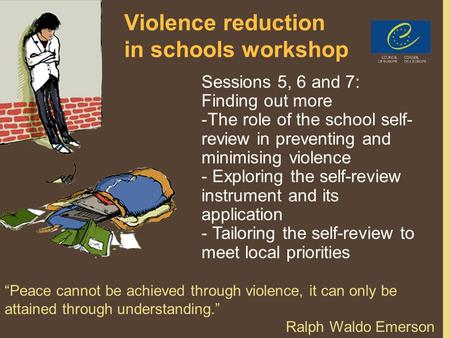 PPT 5/6/71 Violence reduction in schools workshop Sessions 5, 6 and 7: Finding out more -The role of the school self- review in preventing and minimising.