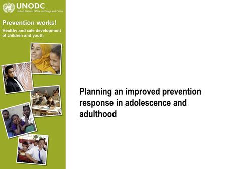 Planning an improved prevention response in adolescence and adulthood.